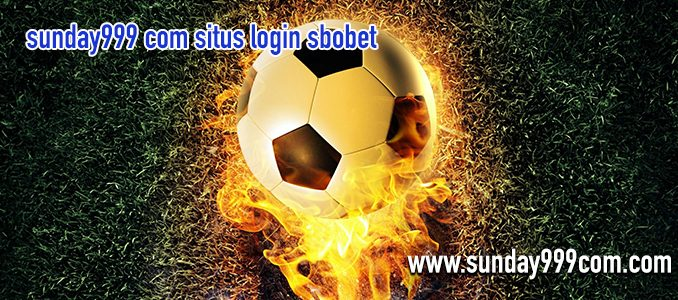 sunday999 com situs login sbobet